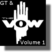 GT and The Vow - Volume 1